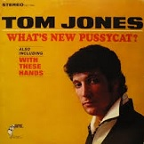 Tom Jones Whats New Pussycat