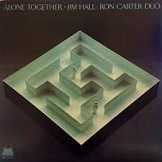 Jim Hall Ron Carter Alone Together