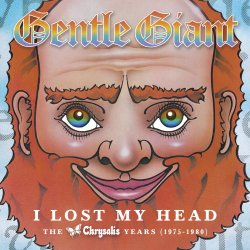 Gentle Giant / I Lost My Head - the Chrysalis Years (1975 to 1980)