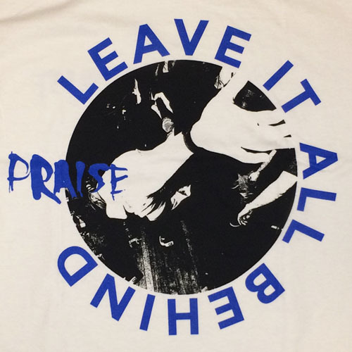 praise-leave_it_all_behind.jpg