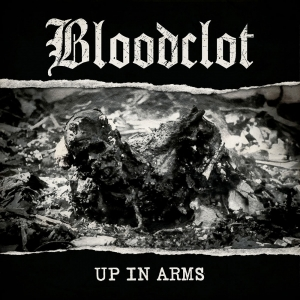 BLOODCLOT『Up In Arms』