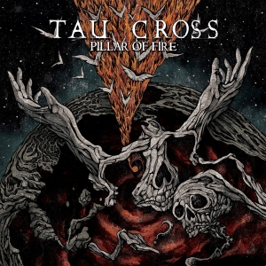 TAU CROSS『Pillar Of Fire』