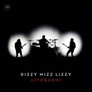 DIZZY MIZZ LIZZY『Livegasm!』