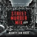 STREET MURDER MIX 2018
