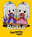 Behead : Don't Deal With WingR